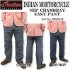 IndianMotorcycle(インディアンモーターサイクル)  イージーパンツ 『NEP CHAMBRAY EASY PANT』 IM41011